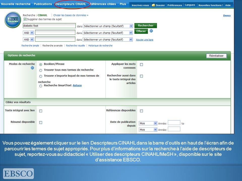 Vous pouvez également cliquer sur le lien Descripteurs CINAHL dans la barre doutils en haut de lécran afin de parcourir les termes de sujet appropriés