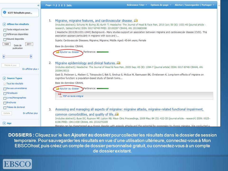 DOSSIERS : Cliquez sur le lien Ajouter au dossier pour collecter les résultats dans le dossier de session temporaire. Pour sauvegarder les résultats e
