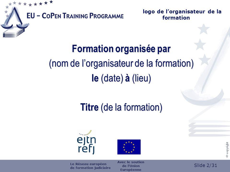 Slide 3/31 © copyright Module 10 La coopération post-sentencielle Version: 3.0Last up-date: 31.10.2012