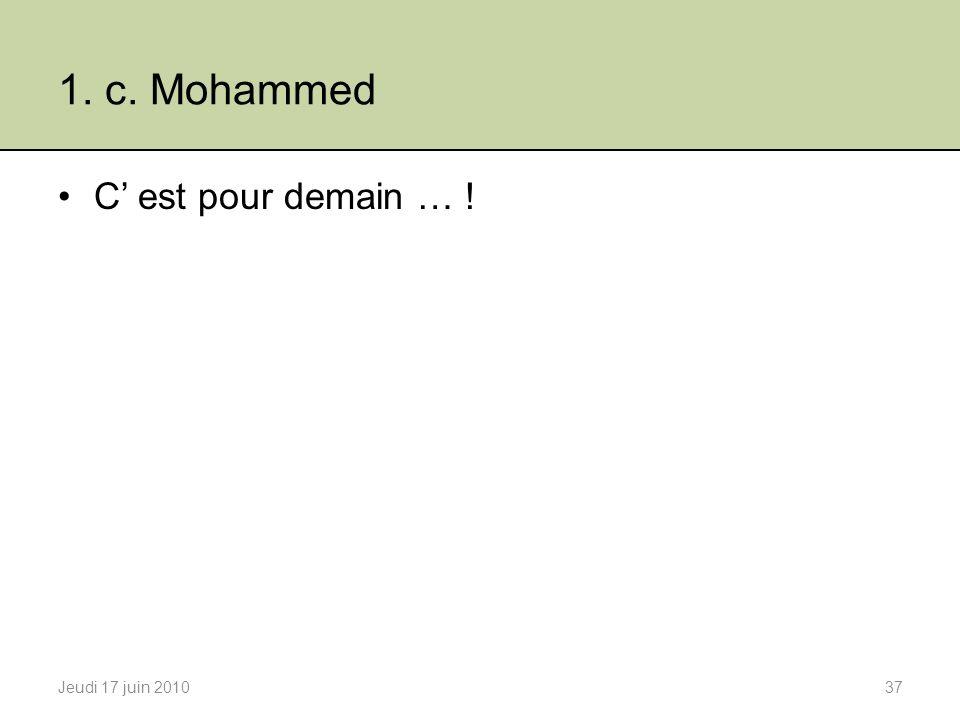 1. c. Mohammed C est pour demain … ! Jeudi 17 juin 201037