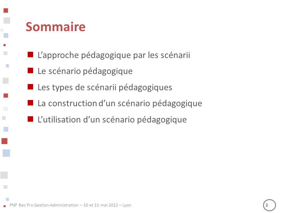 PNP Bac Pro Gestion-Administration – 10 et 11 mai 2012 – Lyon 3 Lapproche pédagogique par les scénarii Temporalité « Jeu sérieux » ActionsParcours