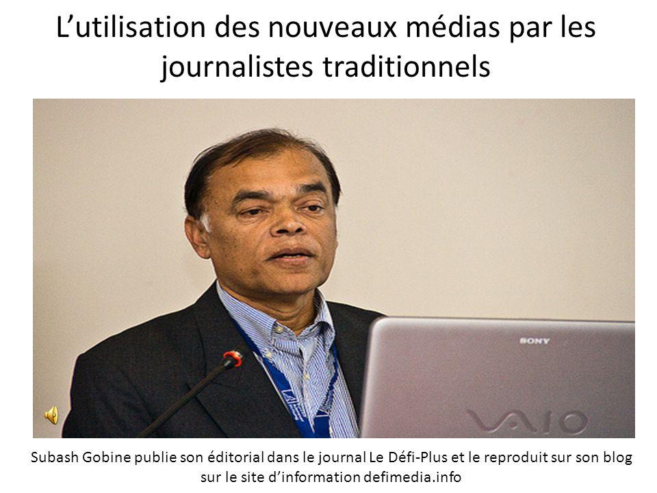 Lutilisation des nouveaux médias par les journalistes traditionnels Subash Gobine publie son éditorial dans le journal Le Défi-Plus et le reproduit su