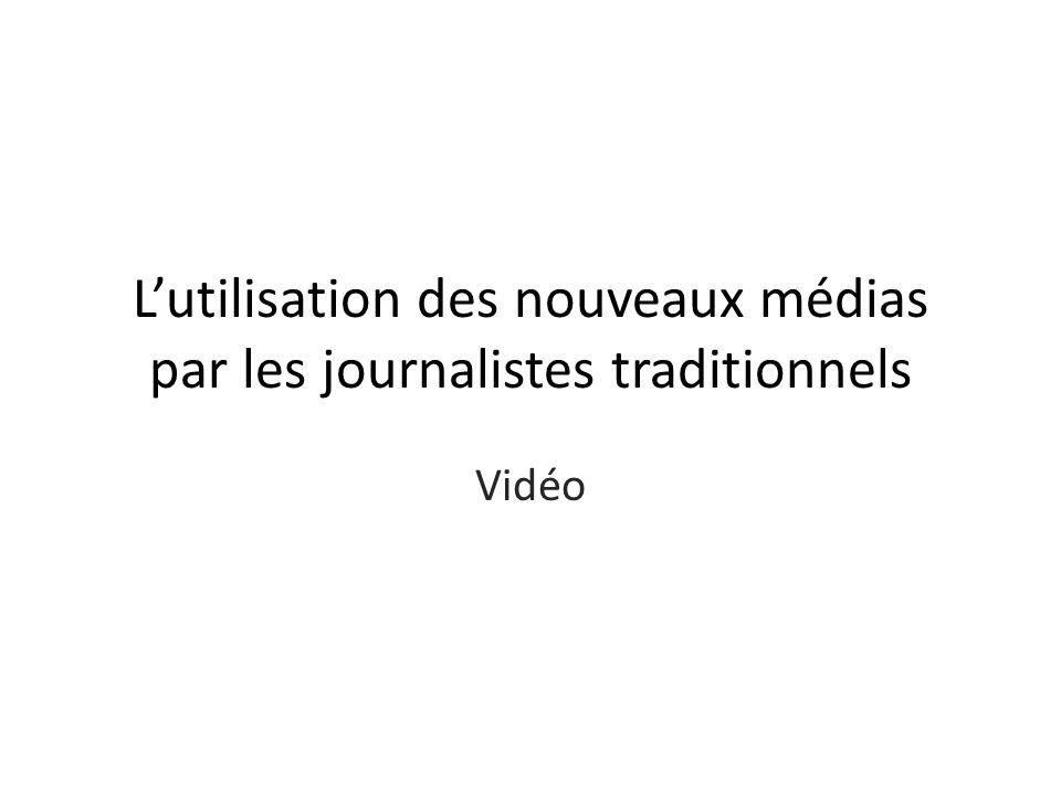 Lutilisation des nouveaux médias par les journalistes traditionnels Vidéo