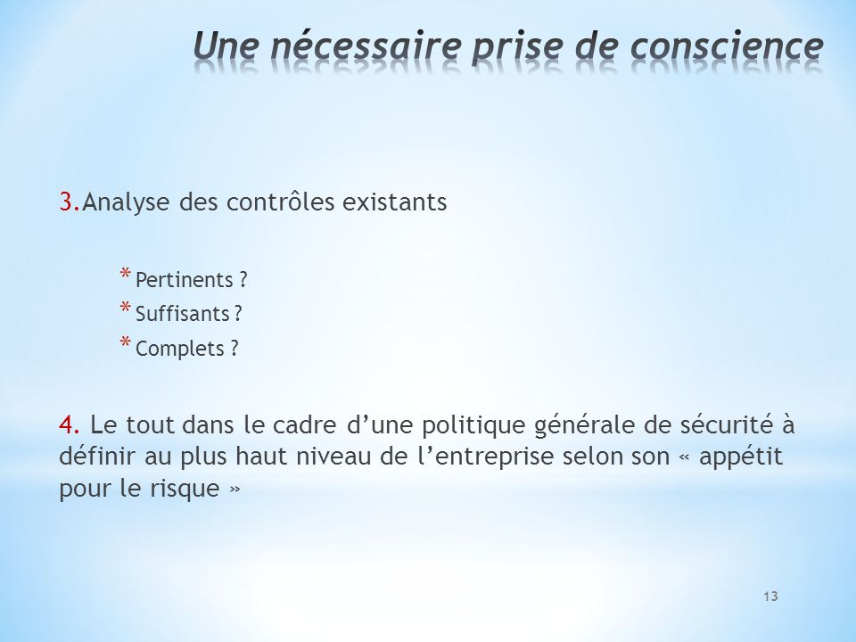 3.Analyse des contrôles existants * Pertinents .* Suffisants .
