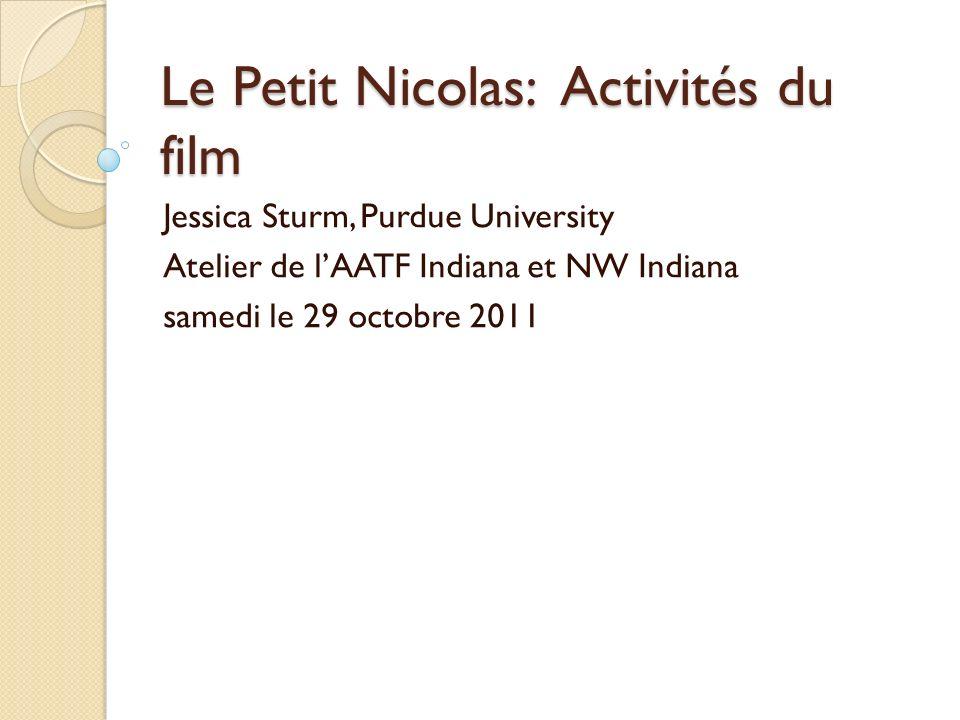Le Petit Nicolas: Activités du film Jessica Sturm, Purdue University Atelier de lAATF Indiana et NW Indiana samedi le 29 octobre 2011