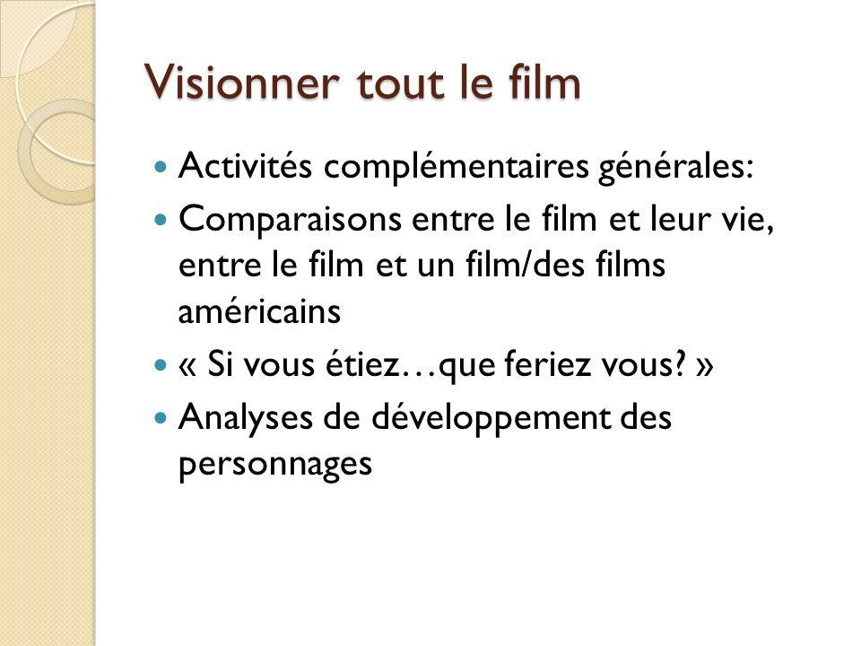 Visionner tout le film Activités complémentaires générales: Comparaisons entre le film et leur vie, entre le film et un film/des films américains « Si vous étiez…que feriez vous.