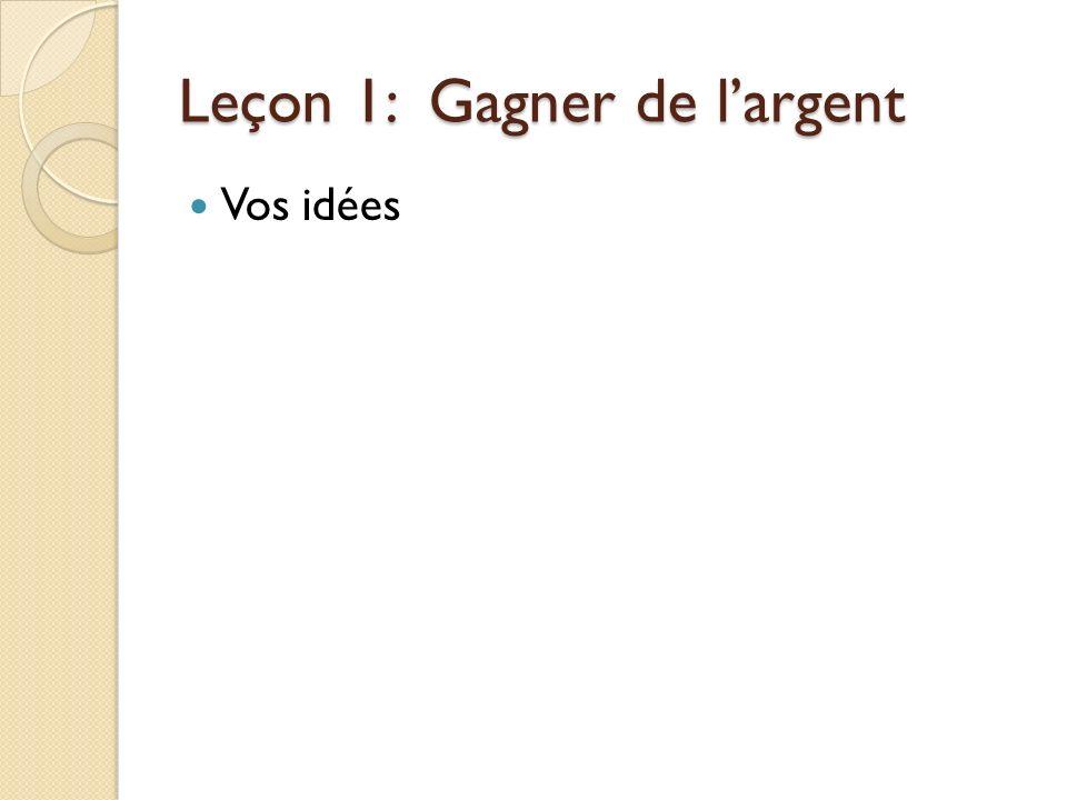 Leçon 1: Gagner de largent Vos idées
