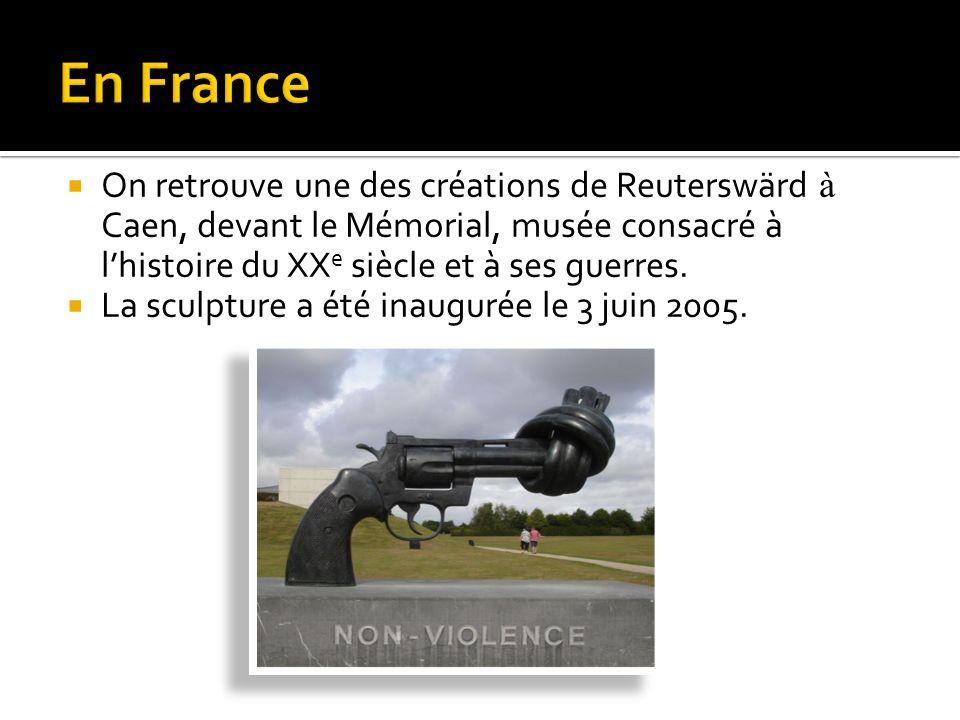 On retrouve une des créations de Reuterswärd à Caen, devant le Mémorial, musée consacré à lhistoire du XX e siècle et à ses guerres.