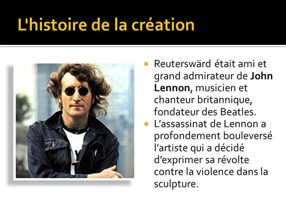 Reuterswärd était ami et grand admirateur de John Lennon, musicien et chanteur britannique, fondateur des Beatles.