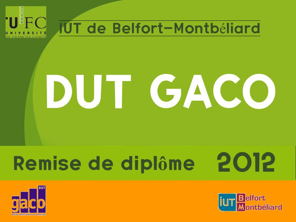 En passant par GACO... 2012 GACo – Remise de diplôme Journée Portes Ouvertes
