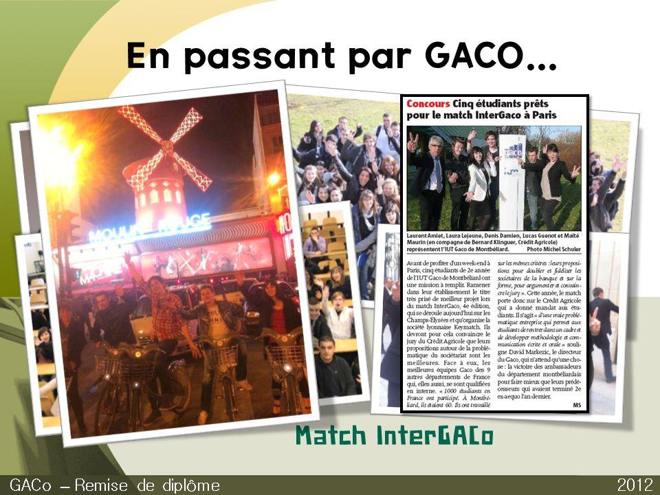 En passant par GACO... 2012 GACo – Remise de diplôme Match InterGACo