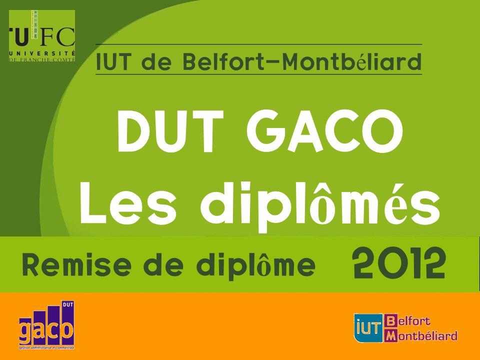 IUT de Belfort-Montb é liard DUT GACO Les dipl ô m é s Remise de dipl ô me 2012