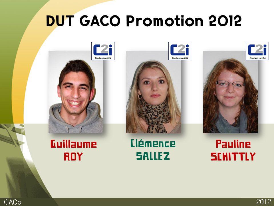 DUT GACO Promotion 2012 2012 GACo Guillaume ROY Clémence SALLEZ Pauline SCHITTLY