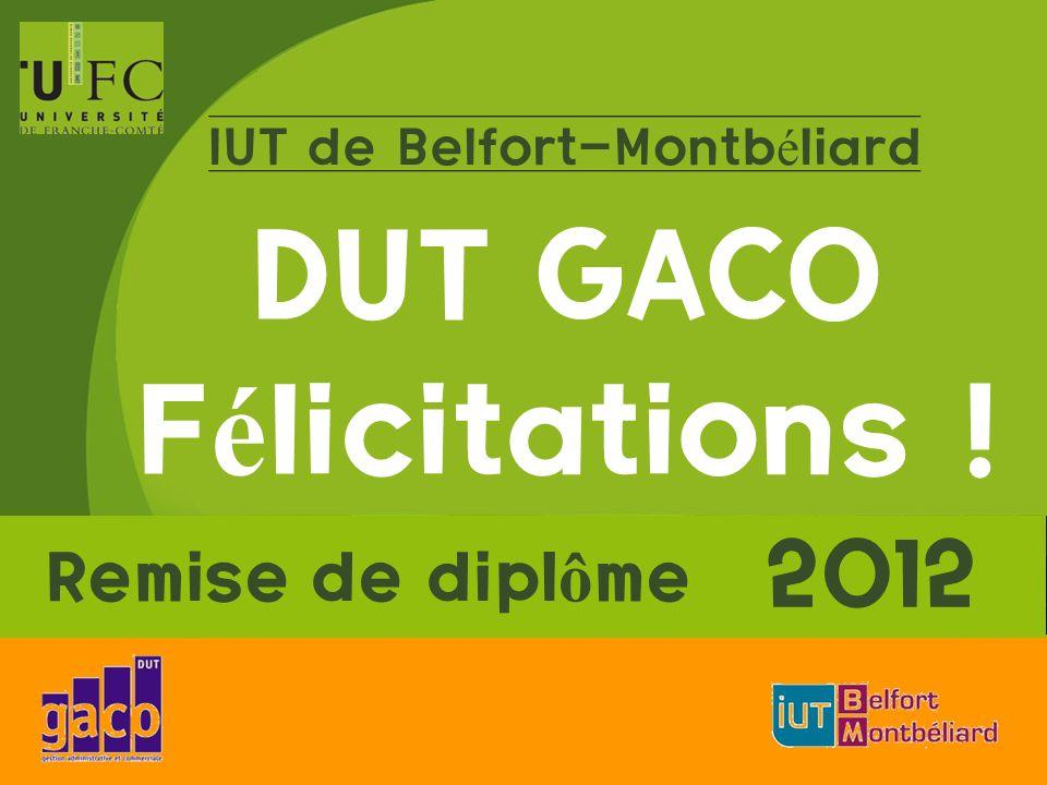 IUT de Belfort-Montb é liard DUT GACO F é licitations ! Remise de dipl ô me 2012