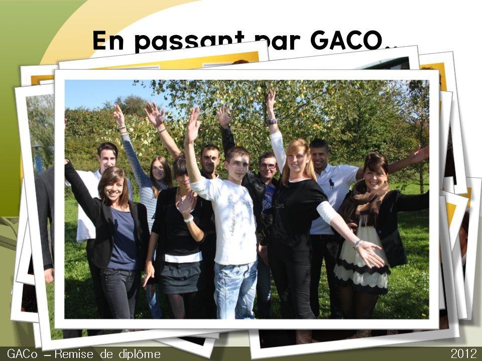 En passant par GACO... 2012 GACo – Remise de diplôme Jeu dentreprise