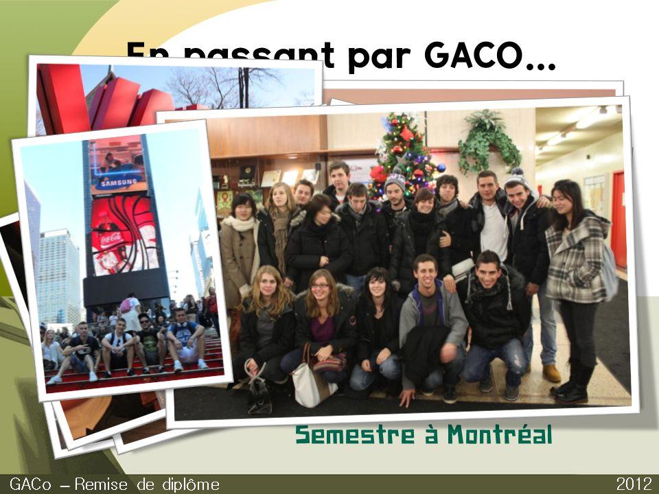 En passant par GACO... 2012 GACo – Remise de diplôme Semestre à Montréal