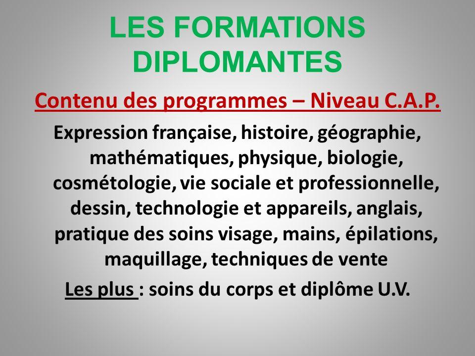LES FORMATIONS DIPLOMANTES Niveau IV – Brevet Professionnel (BP) Niveau requis : -Titulaire du C.A.P ou Formation en alternance sous contrat de profes