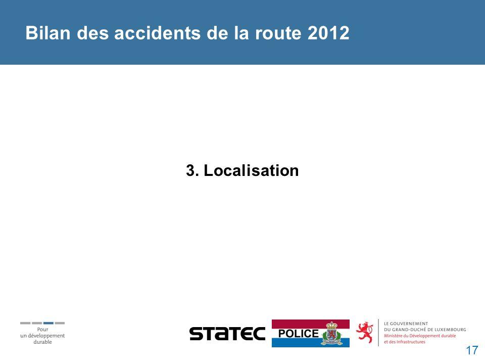 Bilan des accidents de la route 2012 3. Localisation 17