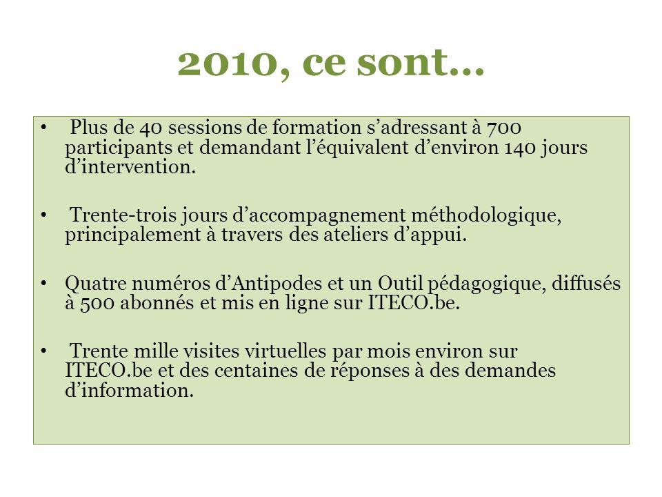 2010, ce sont… Plus de 40 sessions de formation sadressant à 700 participants et demandant léquivalent denviron 140 jours dintervention.