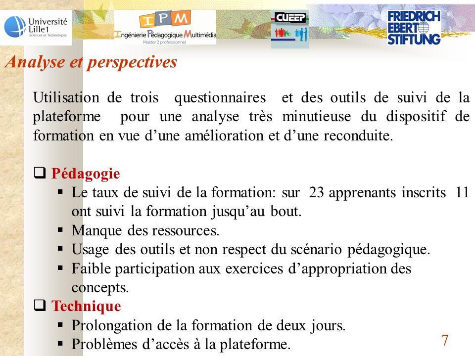 7 Analyse et perspectives Utilisation de trois questionnaires et des outils de suivi de la plateforme pour une analyse très minutieuse du dispositif d