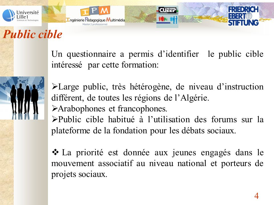 4 Public cible Un questionnaire a permis didentifier le public cible intéressé par cette formation: Large public, très hétérogène, de niveau dinstruct