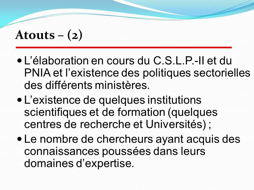 Lélaboration en cours du C.S.L.P.-II et du PNIA et lexistence des politiques sectorielles des différents ministères. Lexistence de quelques institutio