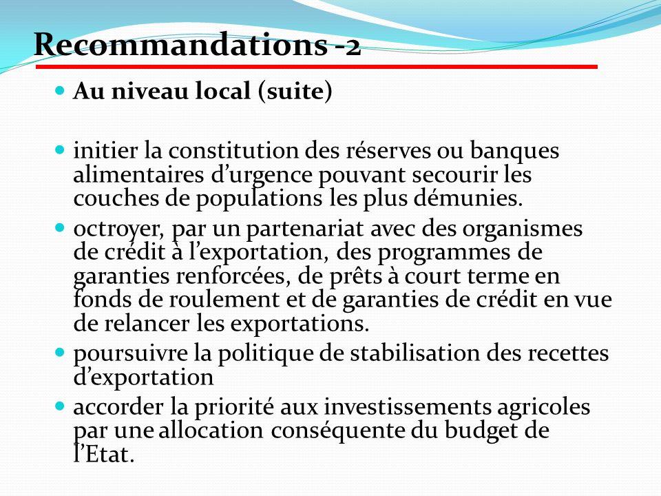 Au niveau local (suite) initier la constitution des réserves ou banques alimentaires durgence pouvant secourir les couches de populations les plus dém