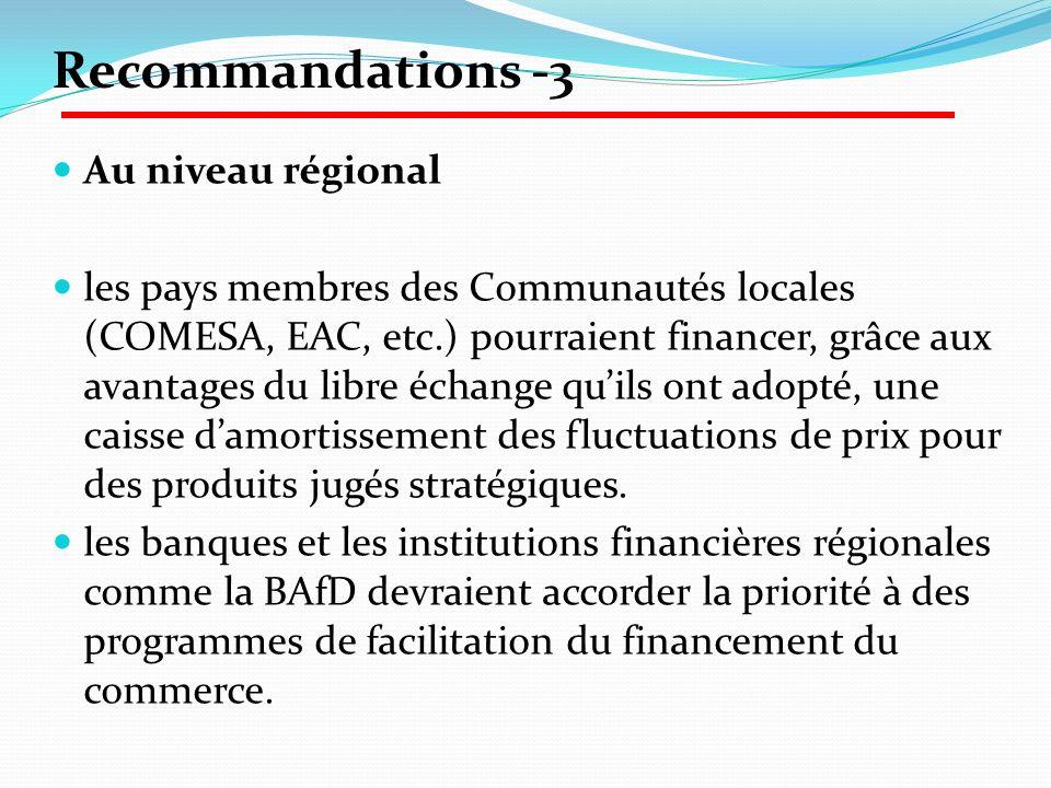 Au niveau régional les pays membres des Communautés locales (COMESA, EAC, etc.) pourraient financer, grâce aux avantages du libre échange quils ont ad