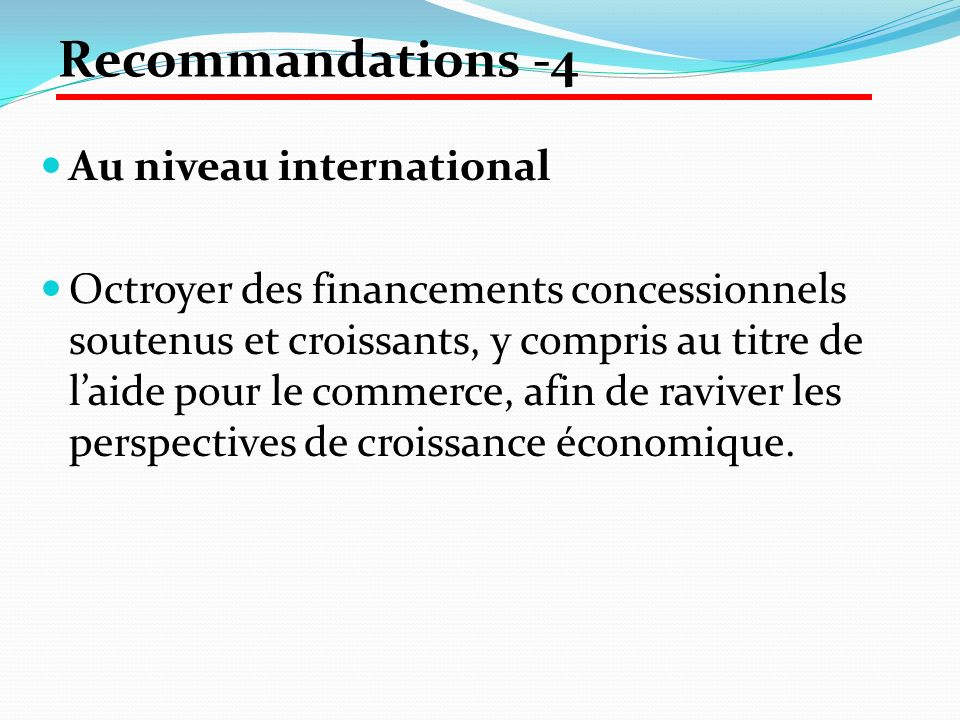 Au niveau international Octroyer des financements concessionnels soutenus et croissants, y compris au titre de laide pour le commerce, afin de raviver