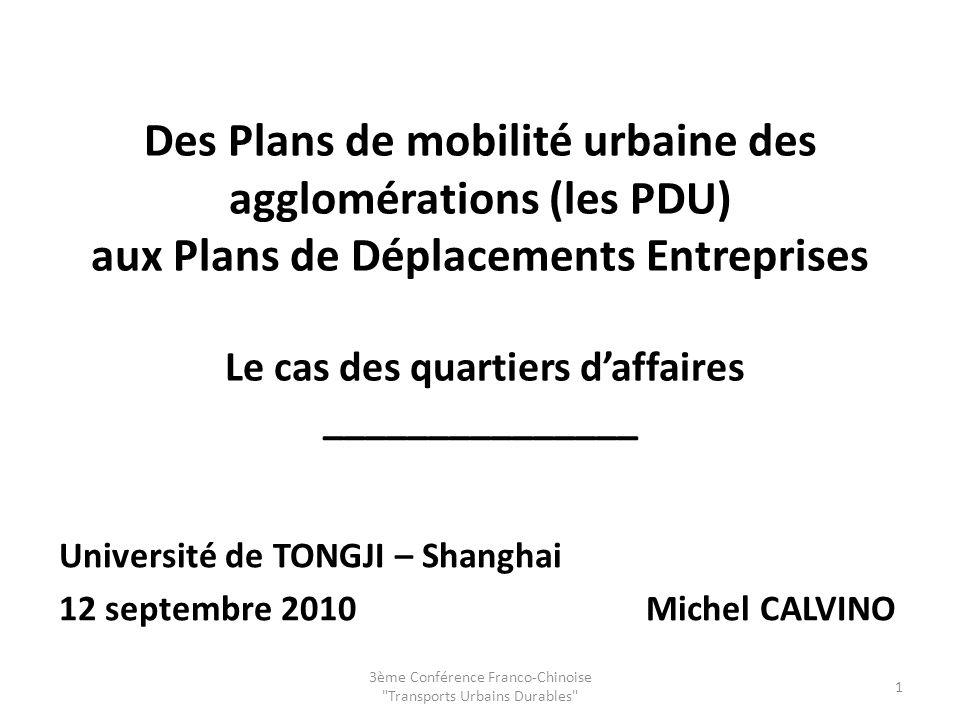Des Plans de mobilité urbaine des agglomérations (les PDU) aux Plans de Déplacements Entreprises Le cas des quartiers daffaires _______________ Univer