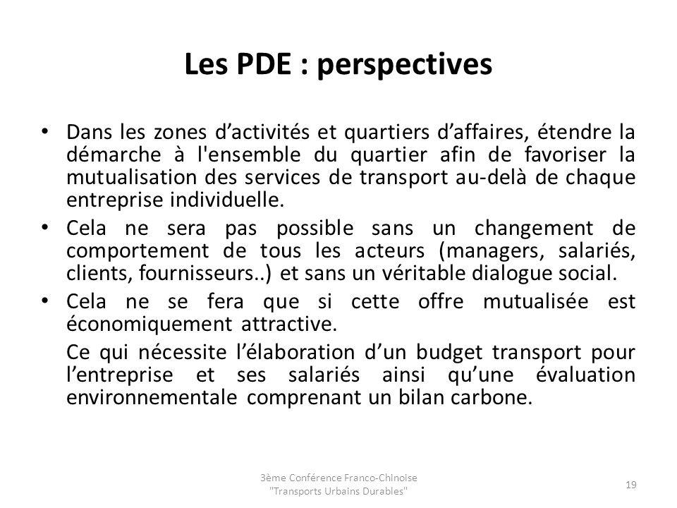 Les PDE : perspectives Dans les zones dactivités et quartiers daffaires, étendre la démarche à l ensemble du quartier afin de favoriser la mutualisation des services de transport au-delà de chaque entreprise individuelle.