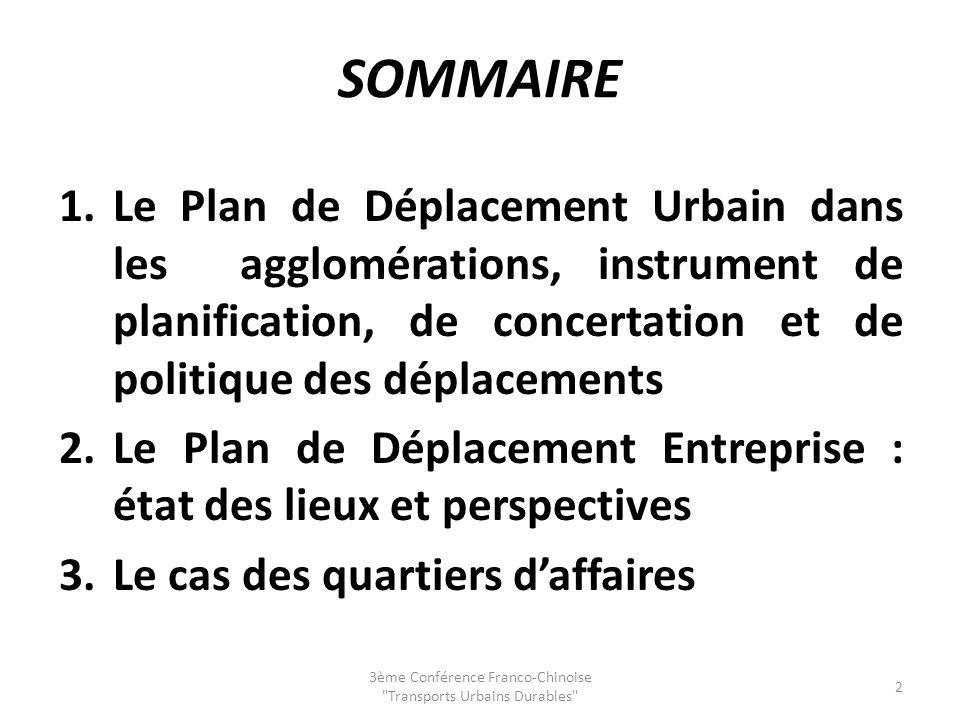 SOMMAIRE 1.Le Plan de Déplacement Urbain dans les agglomérations, instrument de planification, de concertation et de politique des déplacements 2.Le P
