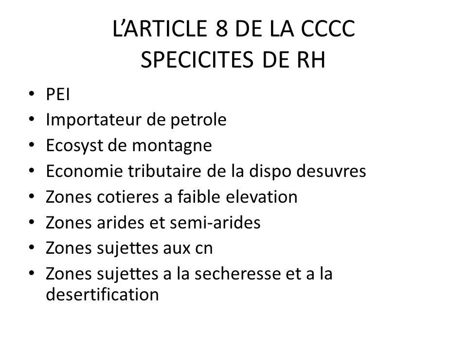LARTICLE 8 DE LA CCCC SPECICITES DE RH PEI Importateur de petrole Ecosyst de montagne Economie tributaire de la dispo desuvres Zones cotieres a faible