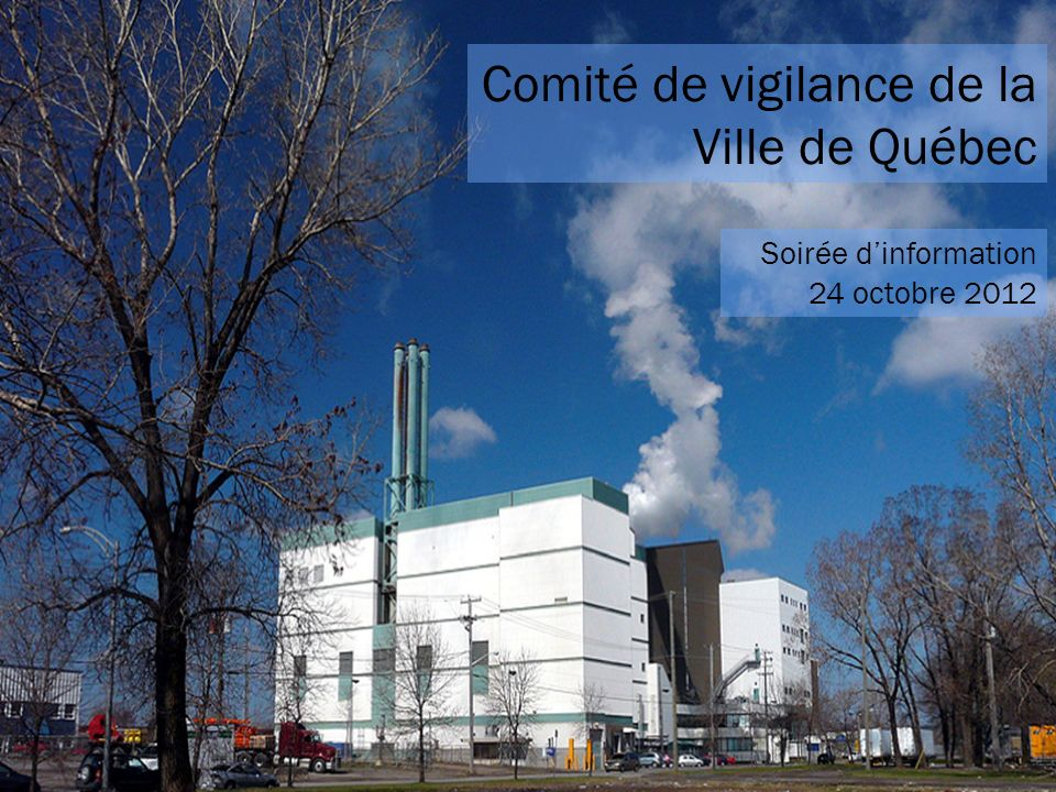 Comité de vigilance de la Ville de Québec Soirée dinformation 24 octobre 2012