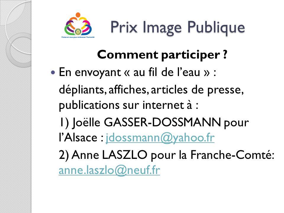 Prix Image Publique Prix Image Publique Comment participer ? En envoyant « au fil de leau » : dépliants, affiches, articles de presse, publications su