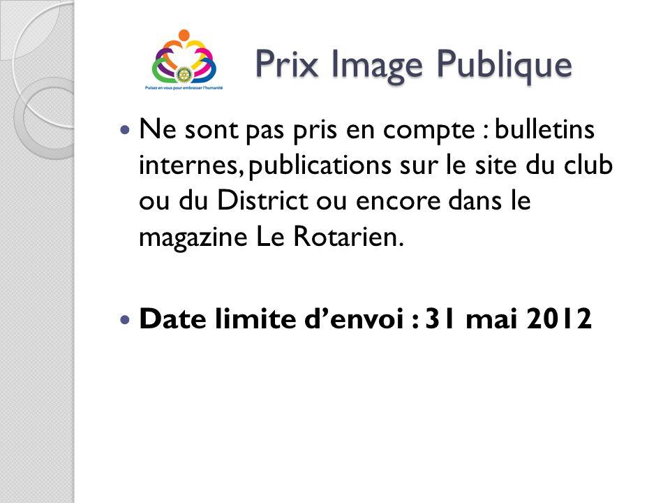 Prix Image Publique Prix Image Publique Ne sont pas pris en compte : bulletins internes, publications sur le site du club ou du District ou encore dan