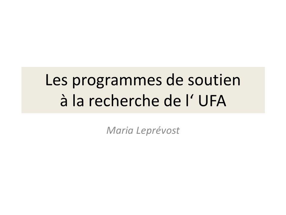 Les programmes de soutien à la recherche de l UFA Maria Leprévost