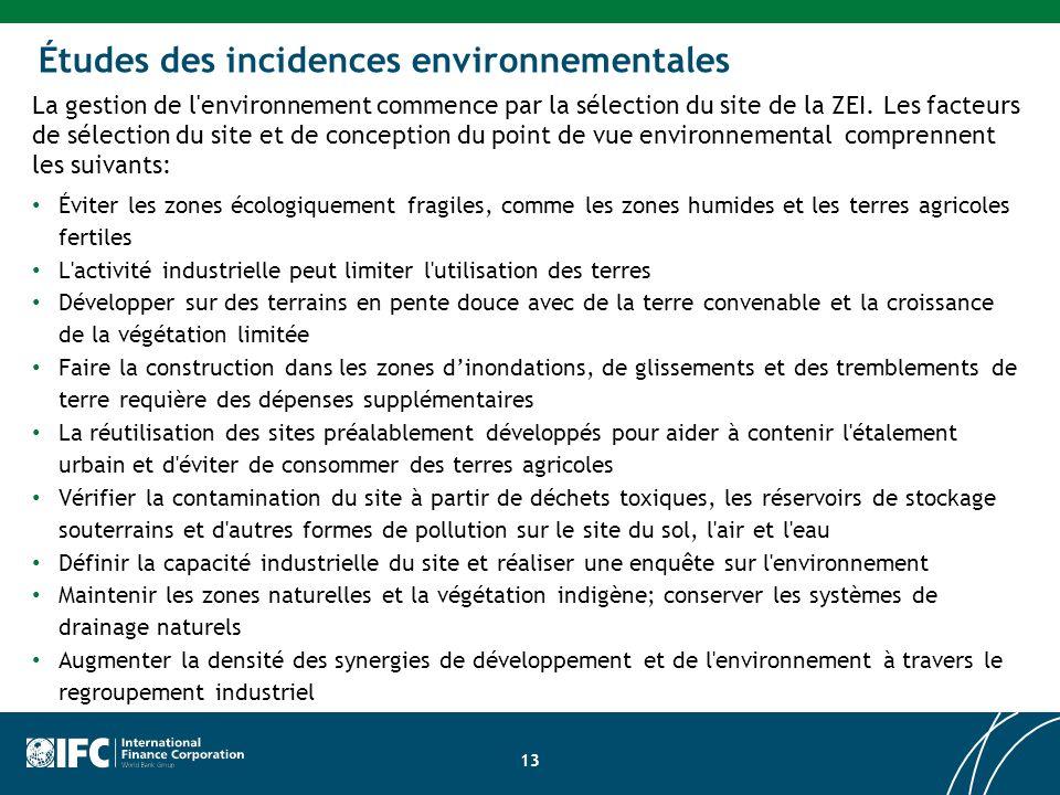 Études des incidences environnementales La gestion de l environnement commence par la sélection du site de la ZEI.