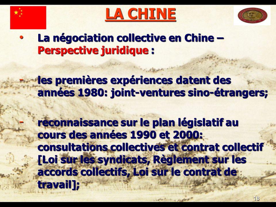 18 LA CHINE La négociation collective en Chine – Perspective juridique : La négociation collective en Chine – Perspective juridique : - les premières