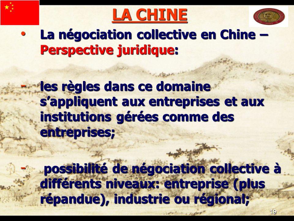 19 LA CHINE La négociation collective en Chine – Perspective juridique: La négociation collective en Chine – Perspective juridique: - les règles dans