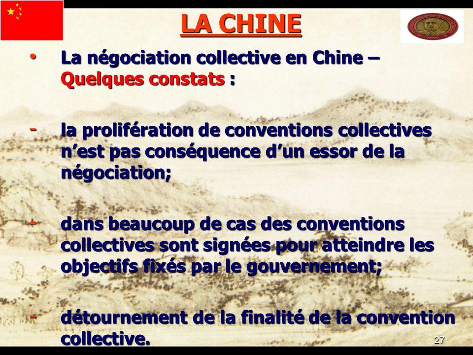 27 LA CHINE La négociation collective en Chine – Quelques constats : La négociation collective en Chine – Quelques constats : - la prolifération de co