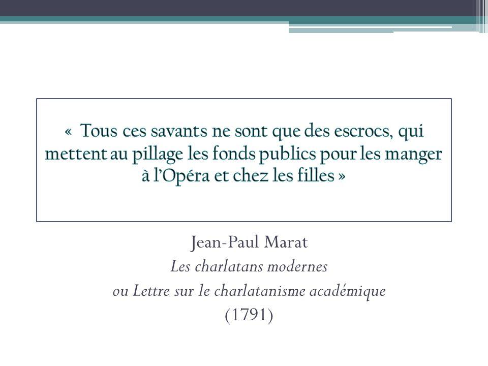 Jean-Paul Marat Les charlatans modernes ou Lettre sur le charlatanisme académique (1791)