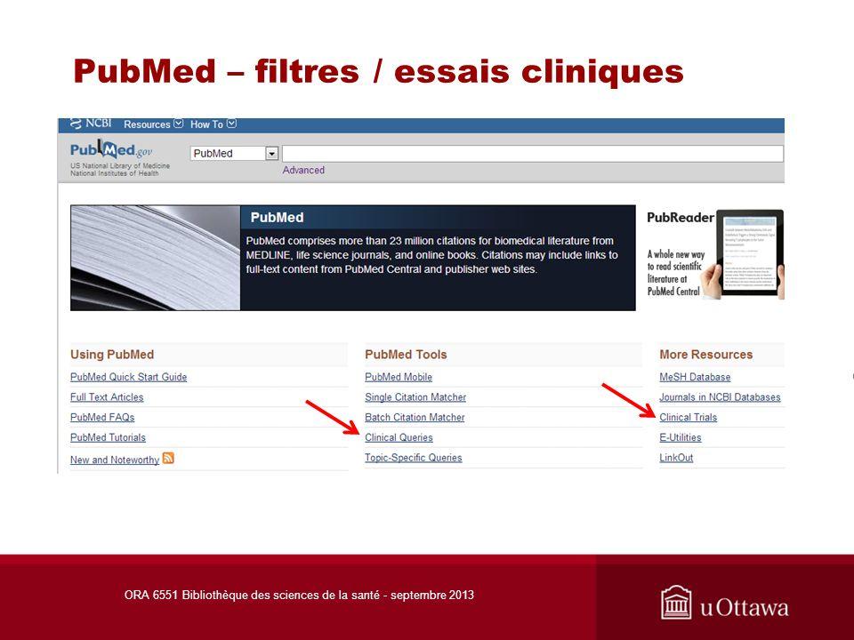 PubMed – filtres / essais cliniques ORA 6551 Bibliothèque des sciences de la santé - septembre 2013