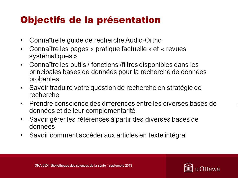 Le guide de recherche Audio/Ortho ORA 6551 Bibliothèque des sciences de la santé - septembre 2013