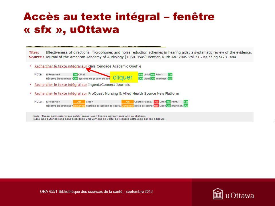 Accès au texte intégral – fenêtre « sfx », uOttawa ORA 6551 Bibliothèque des sciences de la santé - septembre 2013 cliquer