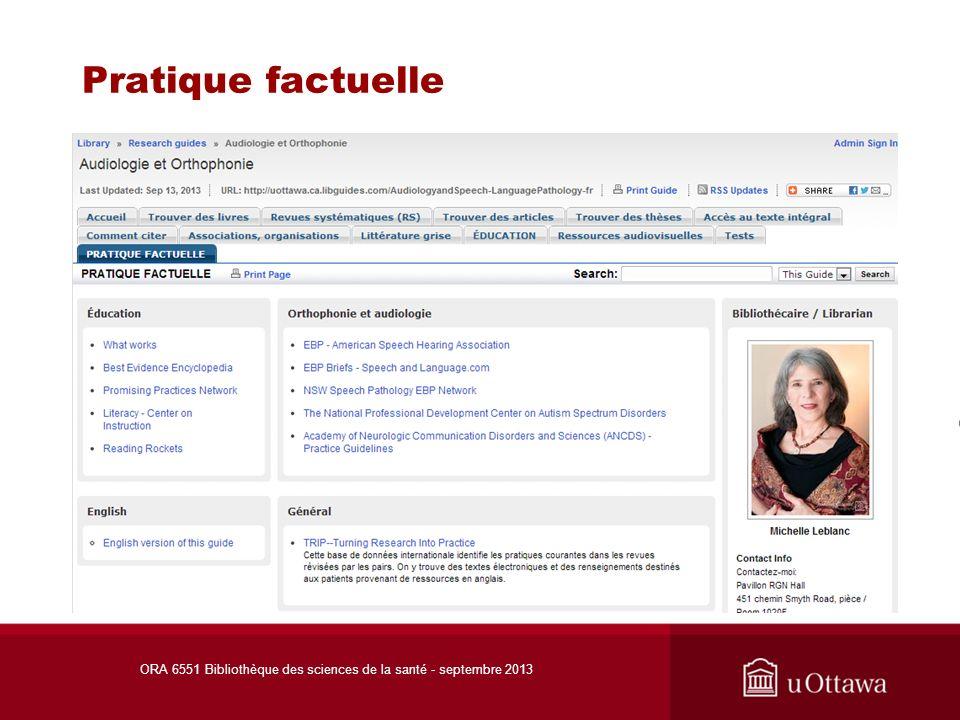 Pratique factuelle ORA 6551 Bibliothèque des sciences de la santé - septembre 2013
