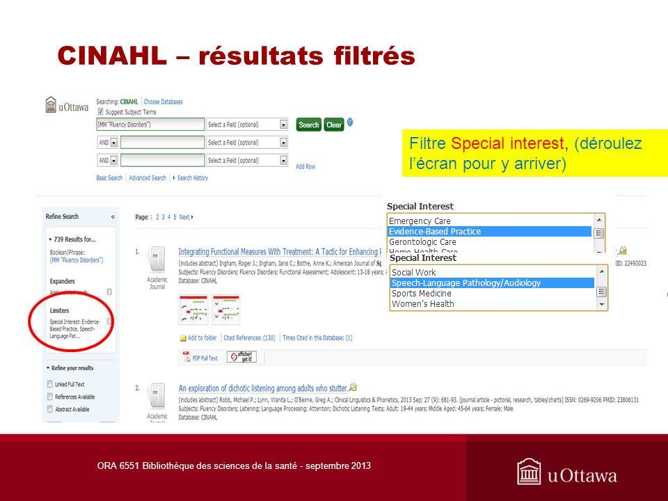 CINAHL – résultats filtrés ORA 6551 Bibliothèque des sciences de la santé - septembre 2013 Filtre Special interest, (déroulez lécran pour y arriver)