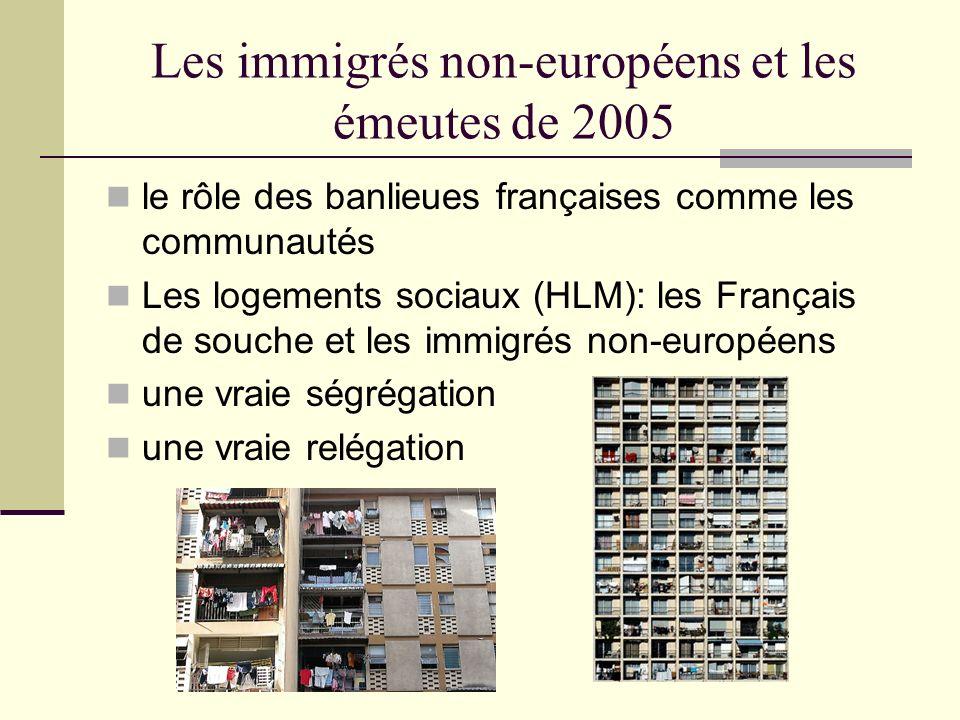Les immigrés non-européens et les émeutes de 2005 Les banlieues sont devenues un piège pour les populations immigrées lintégration nétait pas facile ou possible Les stigmates et les actes de discrimination