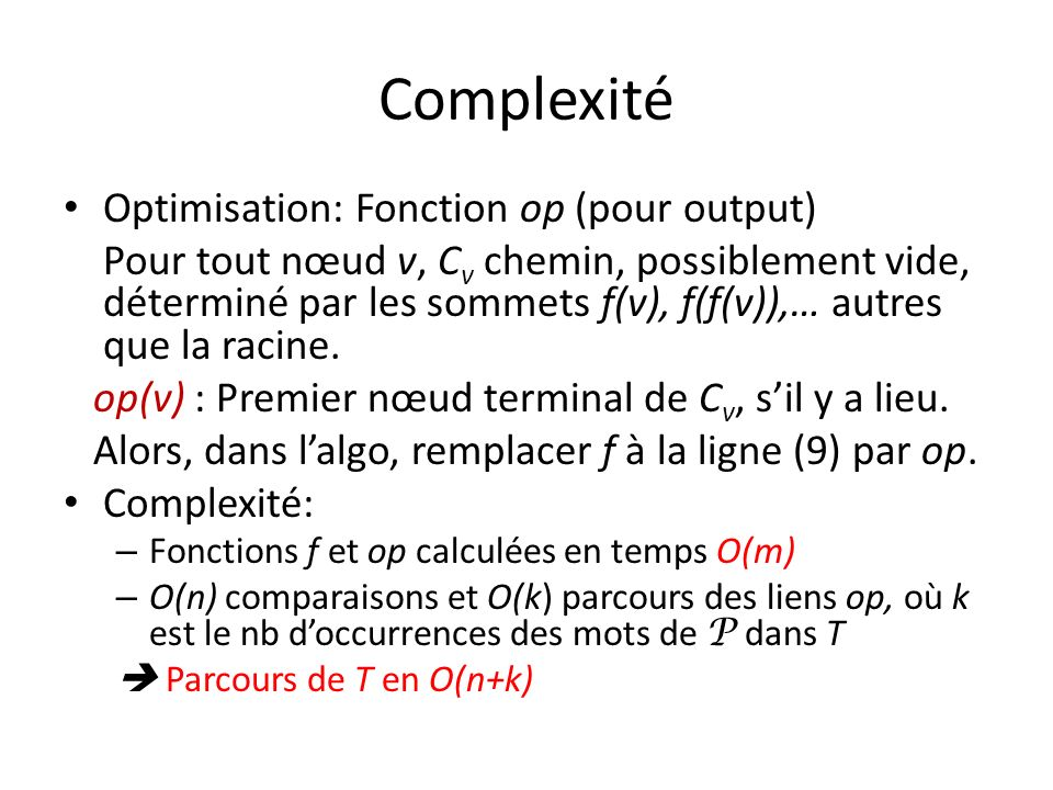 Complexité Optimisation: Fonction op (pour output) Pour tout nœud v, C v chemin, possiblement vide, déterminé par les sommets f(v), f(f(v)),… autres q