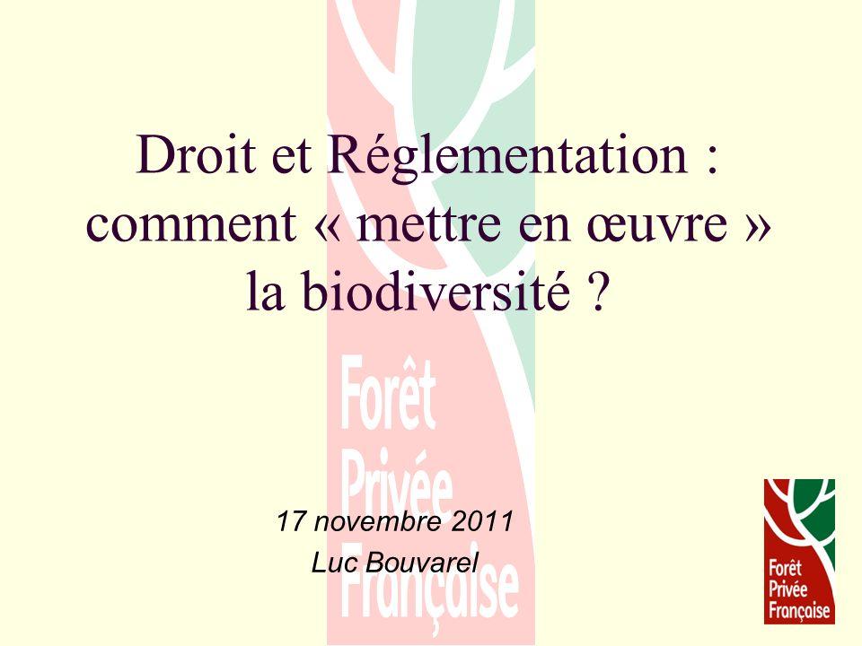 Droit et Réglementation : comment « mettre en œuvre » la biodiversité .